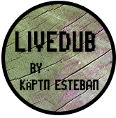 livedub by Kaeptn Esteban